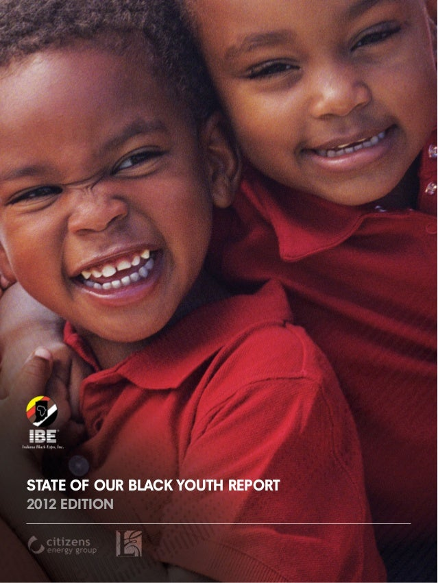 STATE OF OUR BLACK YOUTH REPORT2012 EDITION