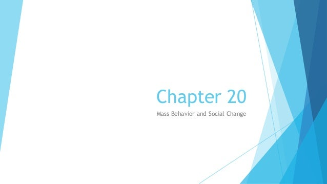 Chapter 20 Mass Behavior and Social Change