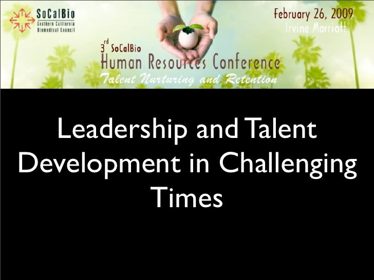 Leadership and Talent Development in Challenging          Times