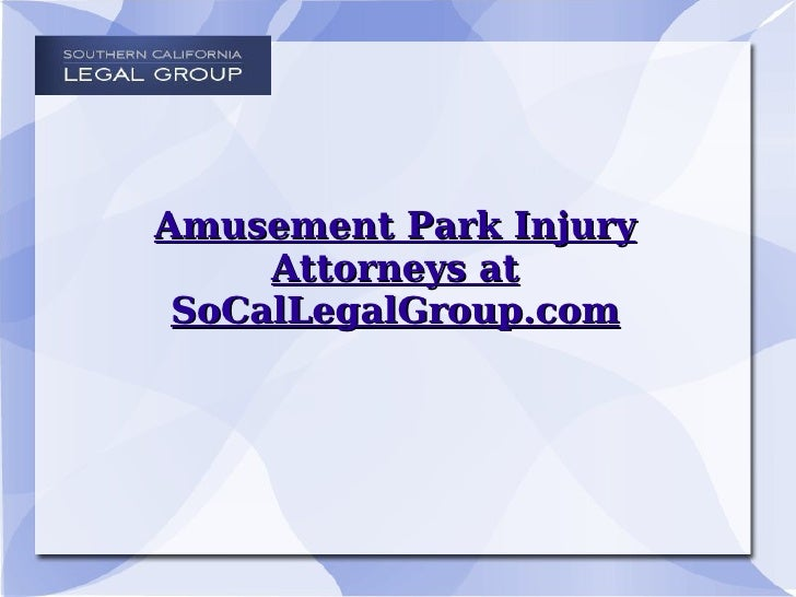 Amusement Park Injury Attorneys at SoCalLegalGroup.com