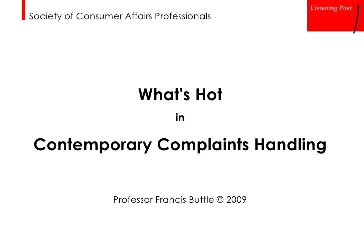 Society of Consumer Affairs Professionals<br />What's Hot <br />in <br />Contemporary Complaints Handling<br />Profes...