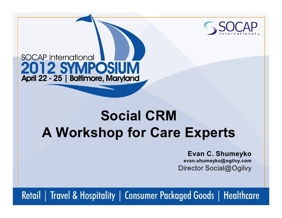 SOCAP 2012 Symposium/ Ogilvy Social CRM Workshop