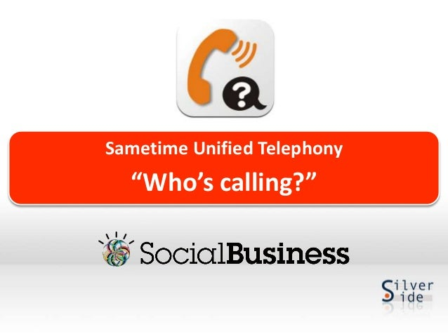 "Sametime Unified Telephony  ""Who's calling?"""