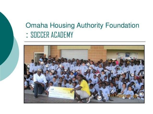Omaha Housing Authority Foundation  : SOCCER ACADEMY