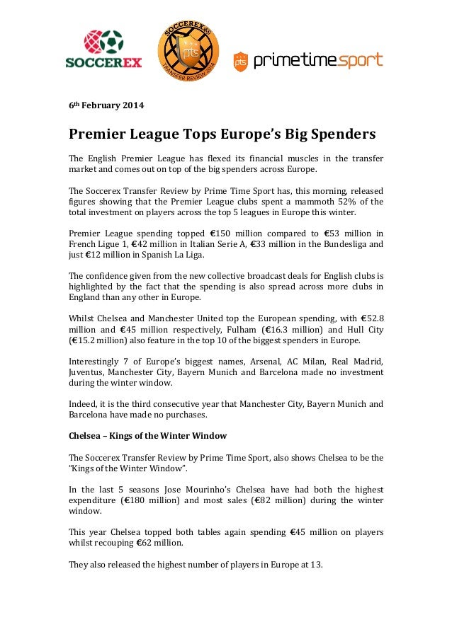 6th February 2014  Premier League Tops Europe's Big Spenders The English Premier League has flexed its financial muscles i...