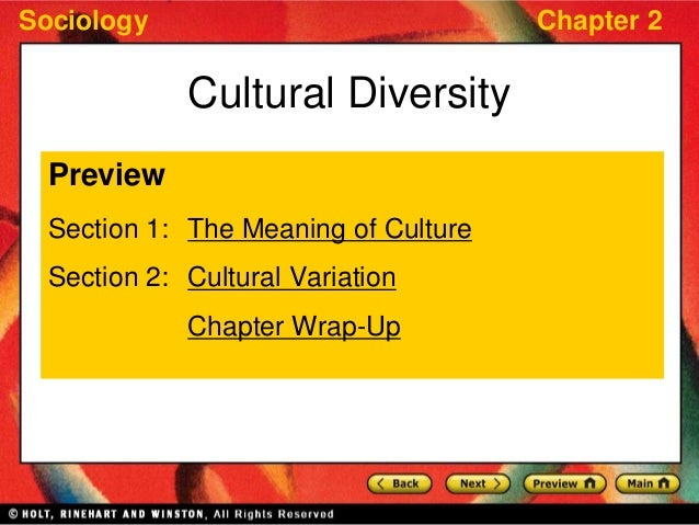 Sociology Chapter 2 Cultural Diversity Preview Section 1: The Meaning of Culture Section 2: Cultural Variation Chapter Wra...
