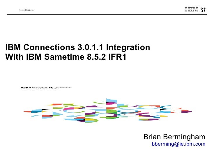 Soccnx III  - IBM Connections 3.0.1 Integration with Sametime