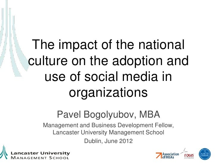 The impact of the nationalculture on the adoption and   use of social media in       organizations      Pavel Bogolyubov, ...
