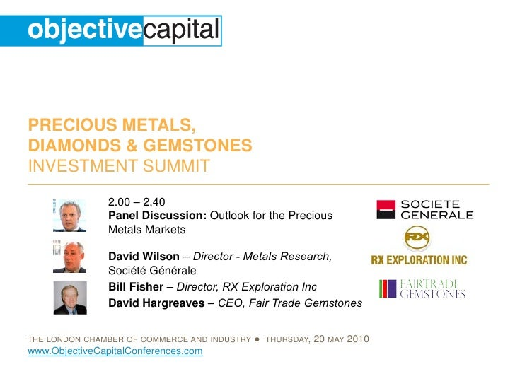 Objective Capital Precious Metals, Diamonds and Gemstones Investment Summit: Panel Discussion: Outlook for the Precious Metals Markets  - David Wilson