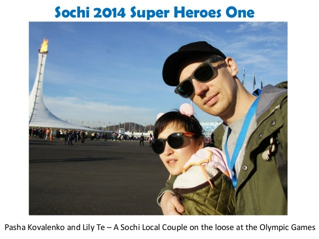 Sochi 2014 Super Heroes One  Pasha Kovalenko and Lily Te – A Sochi Local Couple on the loose at the Olympic Games