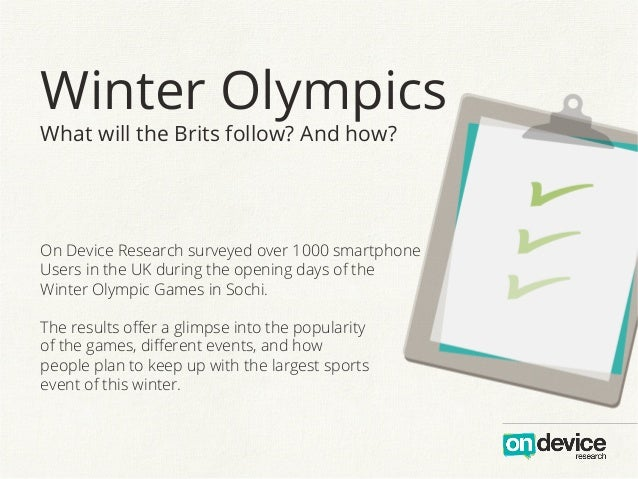 Winter Olympics What will the Brits follow? And how?  On Device Research surveyed over 1000 smartphone Users in the UK dur...