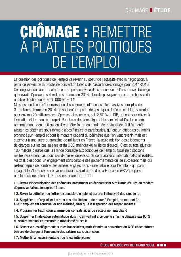 CHÔMAGE ❚ ÉTUDE  CHÔMAGE: REMETTRE À PLAT LES POLITIQUES DE L'EMPLOI La question des politiques de l'emploi va revenir au...