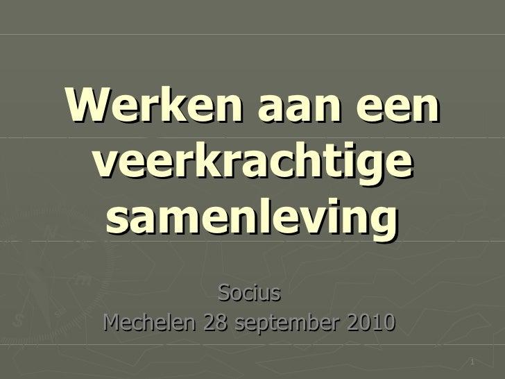 Werken aan een veerkrachtige samenleving Socius Mechelen 28 september 2010
