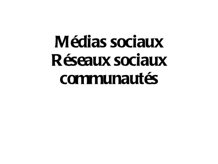 Médias sociaux Réseaux sociaux communautés