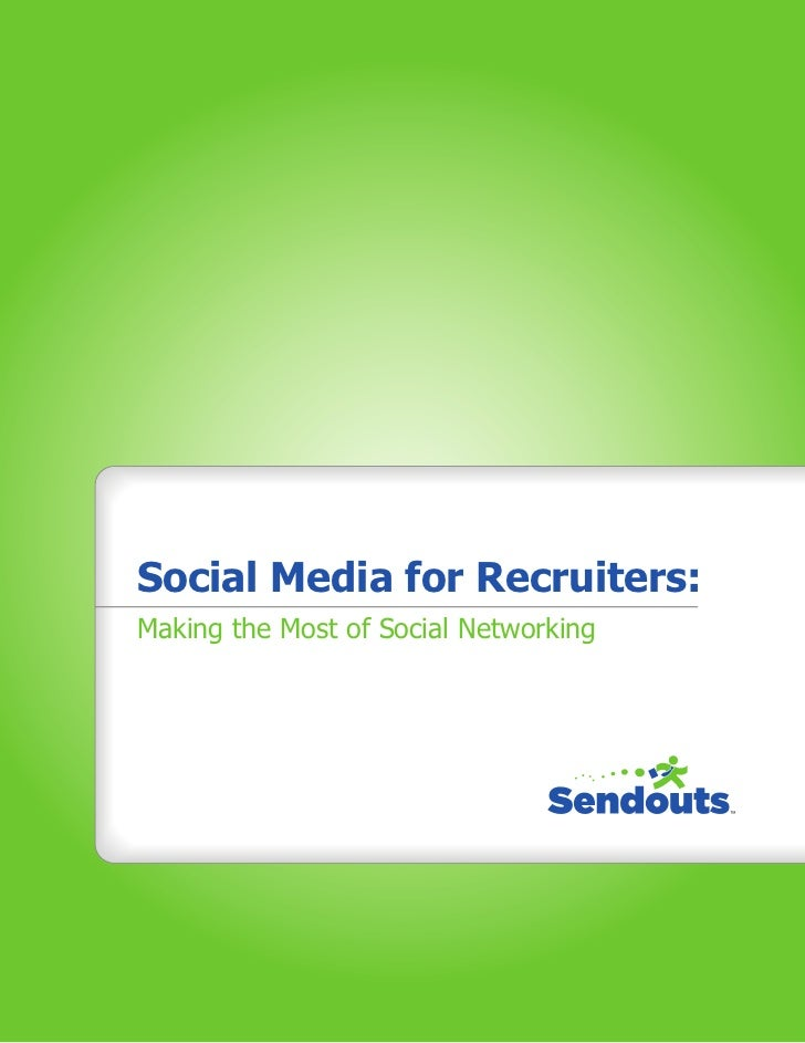 Social Media for Recruiters:Making the Most of Social Networking
