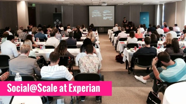 Social@Scale at Experian