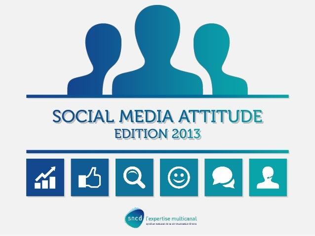 Social Media Attitude - SNCD - septembre 2013