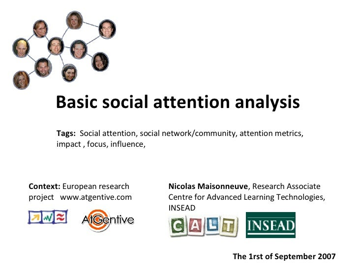 <ul><li>Basic social attention analysis </li></ul>Nicolas Maisonneuve , Research Associate  Centre for Advanced Learning T...