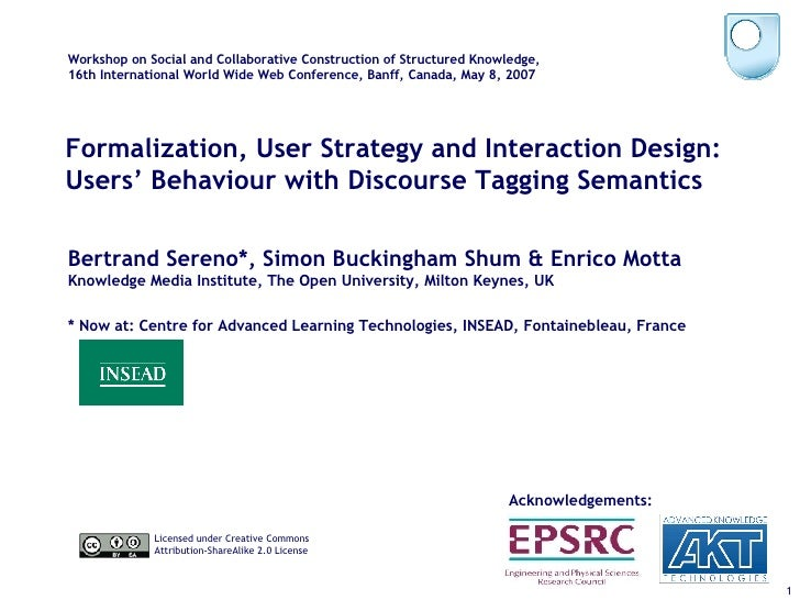 Formalization, User Strategy and Interaction Design: Users' Behaviour with Discourse Tagging Semantics Bertrand Sereno*, S...