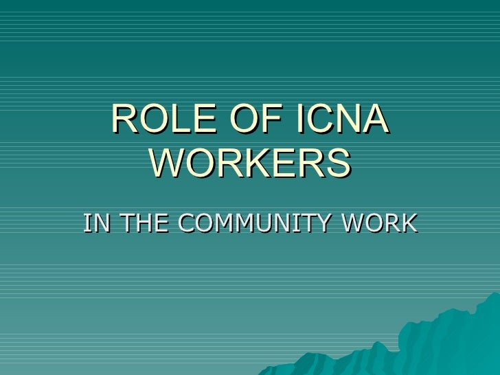 ROLE OF ICNA WORKERS IN THE COMMUNITY WORK