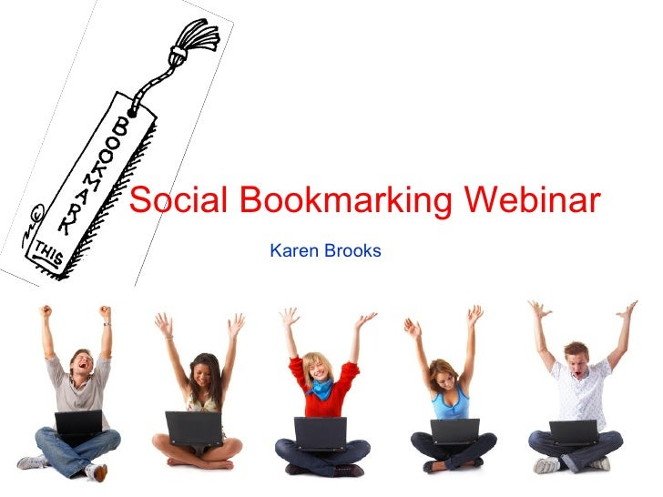 Social Bookmarking Webinar Karen Brooks