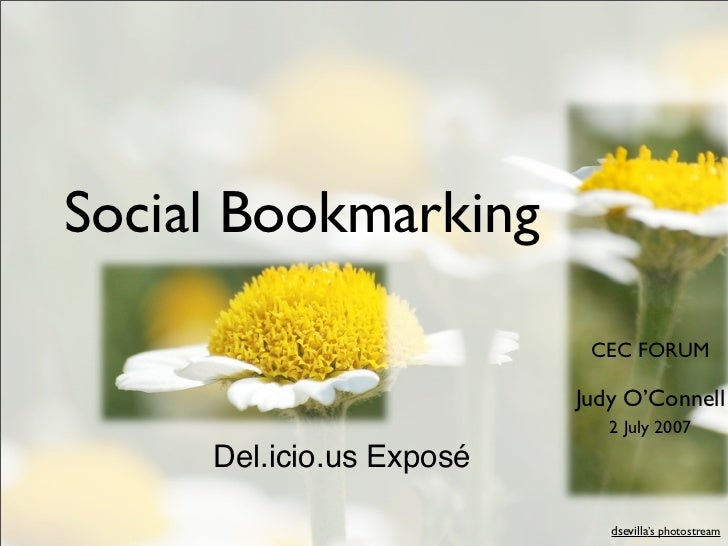 Social Bookmarking                             CEC FORUM                            Judy O'Connell                        ...