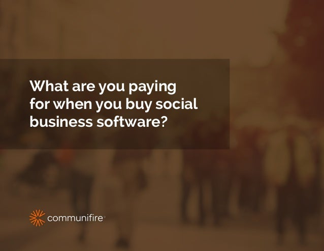 What are you paying for when you buy social business software?