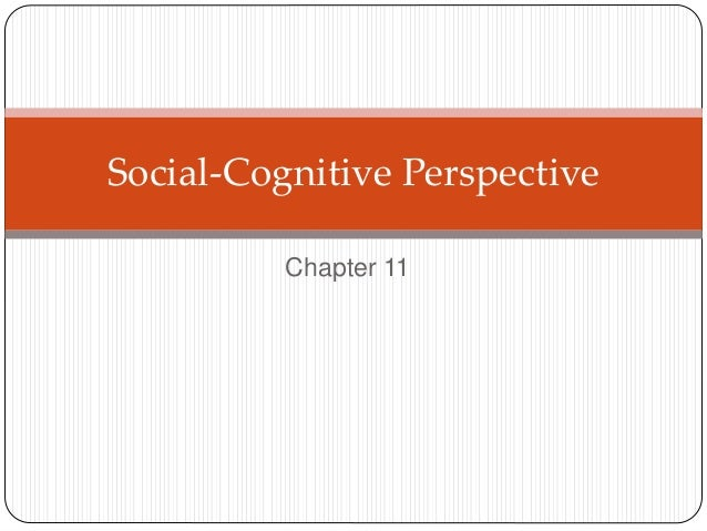 Chapter 11 Social-Cognitive Perspective