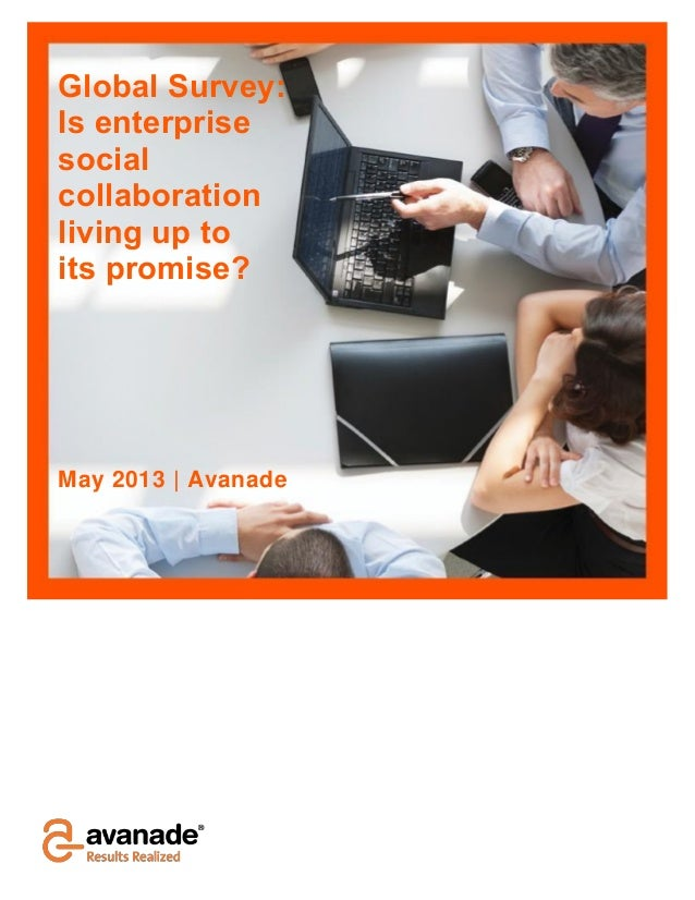 Global Survey:Is enterprisesocialcollaborationliving up toits promise?May 2013 | Avanade