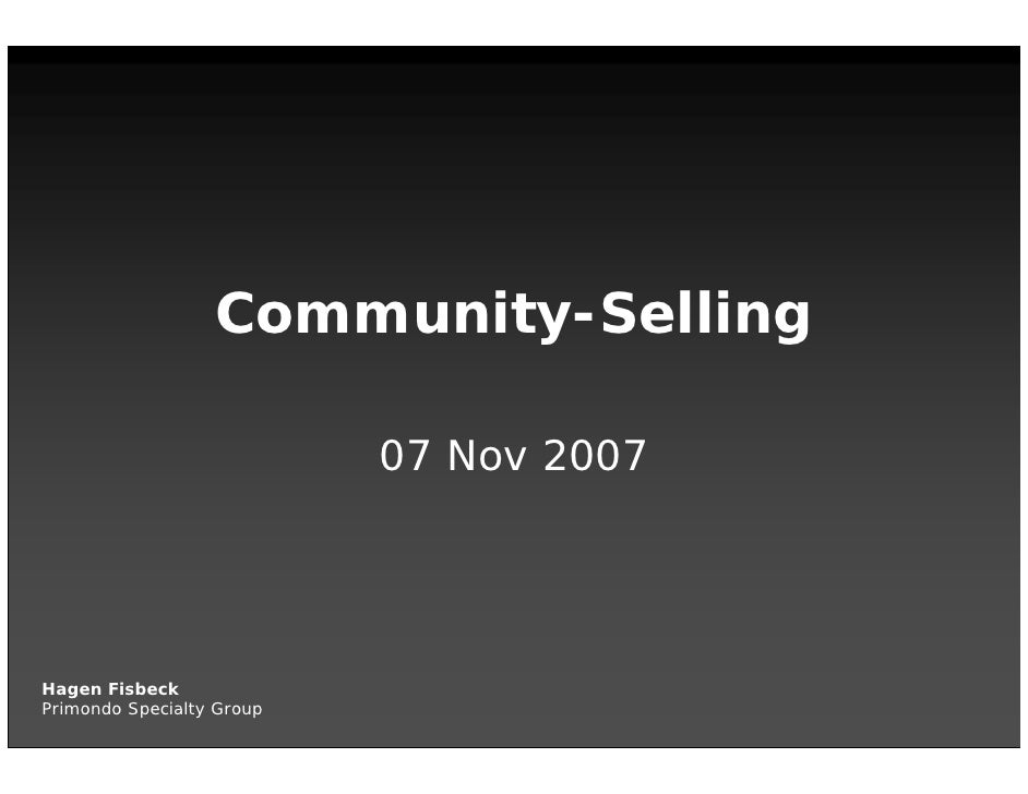 Community-Selling                             07 Nov 2007     Hagen Fisbeck Primondo Specialty Group