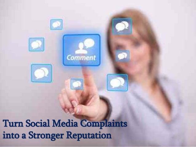Turn Social Media Complaintsinto a Stronger Reputation