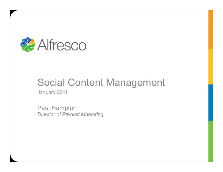 Social Content ManagementJanuary 2011Paul HamptonDirector of Product Marketing