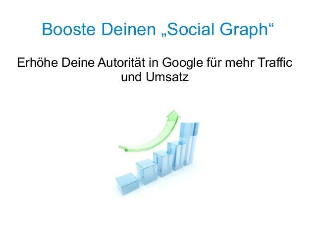 """Booste Deinen """"Social Graph""""Erhöhe Deine Autorität in Google für mehr Traffic                 und Umsatz"""