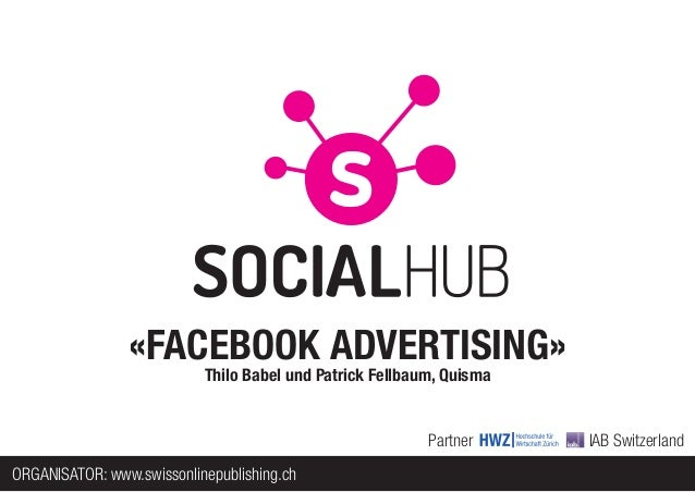 «FACEBOOK ADVERTISING»                           Thilo Babel und Patrick Fellbaum, Quisma                                 ...