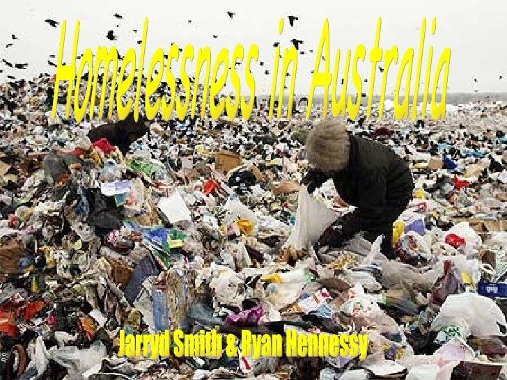 Homelessness in Australia Jarryd Smith & Ryan Hennessy