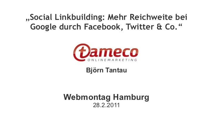 """""""Social Linkbuilding: Mehr Reichweite bei Google durch Facebook, Twitter & Co.""""               Björn Tantau         Webmont..."""