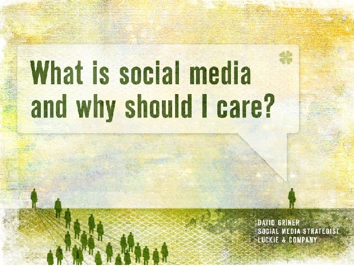 What is social media, and why should I care?