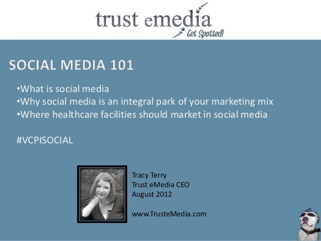 •What is social media•Why social media is an integral park of your marketing mix•Where healthcare facilities should market...