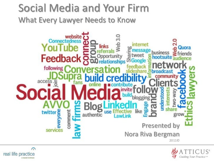 Social Media and Your FirmWhat Every Lawyer Needs to Know<br />Presented by<br />Nora Riva Bergman<br />2011© <br />