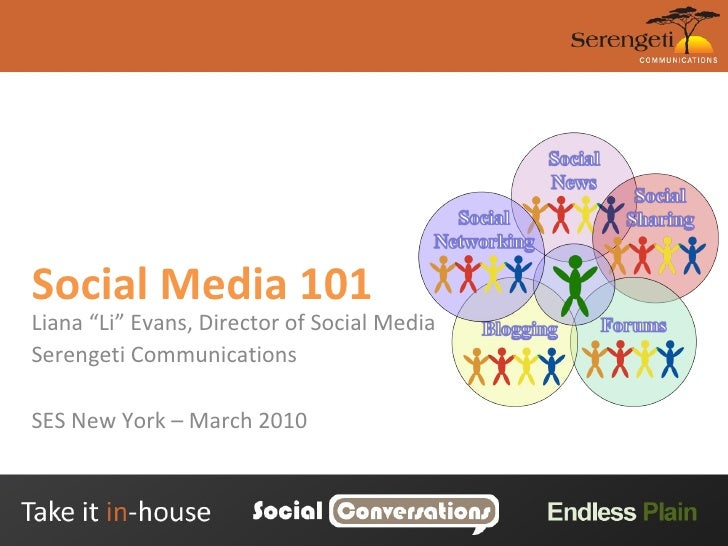 "Social Media 101 Liana ""Li"" Evans, Director of Social Media Serengeti Communications SES New York – March 2010"