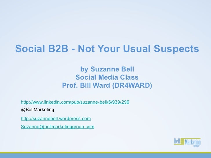 Social B2B - Not Your Usual Suspects                         by Suzanne Bell                       Social Media Class     ...