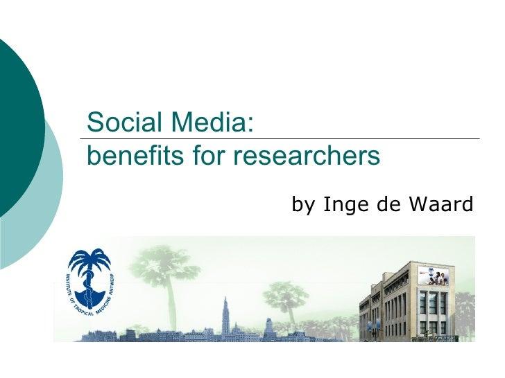 Social Media:  benefits for researchers by Inge de Waard