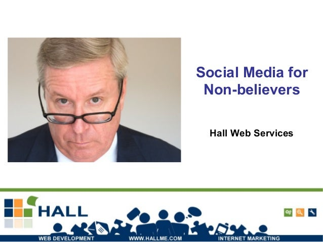 Social Media for Non-believers Hall Web Services