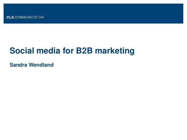 Social media for B2B marketing Sandra Wendland