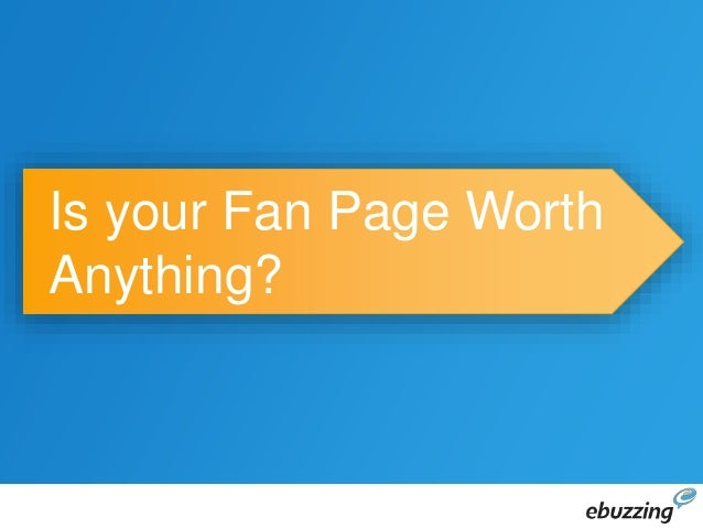 Is your Fan Page Worth Anything?