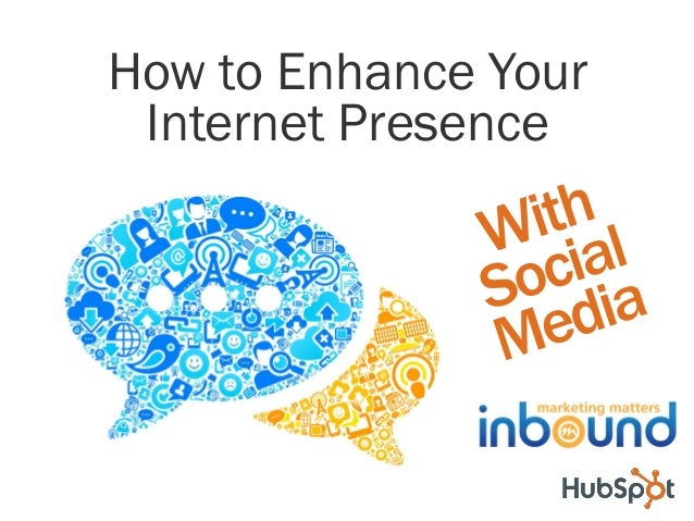 How to Enhance Your Internet Presence