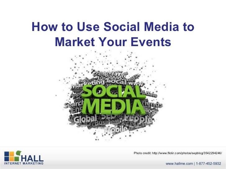 How to Use Social Media to Market Your Events Photo credit: http://www.flickr.com/photos/sepblog/3542294246/