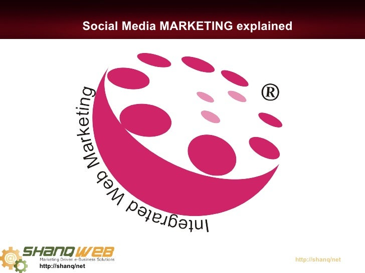 Integrated web marketing and Social media -explained
