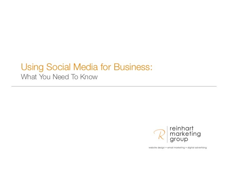 Using Social Media for Business:What You Need To Know                                   1