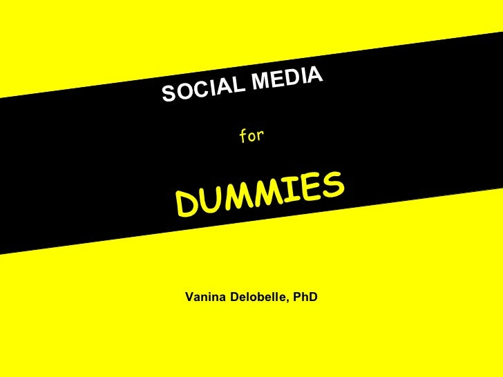 SOCI AL MEDIA   for DUMMIES Vanina Delobelle, PhD
